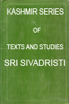 Kashmir Series of Texts And Studies No. 54 Sri Sivadristi of Srisomanandanath With The Vrtti