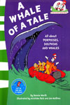 Cat In The Hat's Learning Library : A Whale Of Tale All about Porpoises, Dolphins And Whales