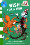 Cat In The Hat's Learning Library : Wish For A Fish All About Sea Creatures