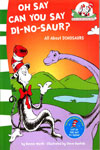 Cat In The Hat's Learning Library : Oh Say Can You Say Di-No-Saur? All About Dinosaurs