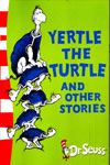 Yellow Back Book : Yertle The Turtle And Other Stories
