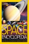 National Geographic Space Encyclopedia: A Tour of Our Solar System and Beyond