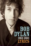 Bob Dylan Lyrics: 1962 - 2001